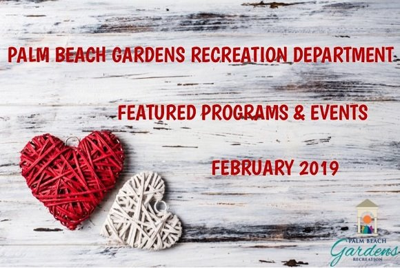 "Two hearts on a wood background that says ""Palm Beach Gardens Recreation Department, Featured Programs & Events, February 2019"""