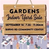Gardens Indoor Yard Sale, September 14, 7:30-11:30AM, Burns Road Community Center.