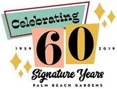 Celebrating 60 Signature Years Palm Beach Gardens 1959-2019.