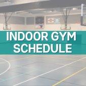 Indoor gym schedule.
