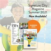 Summer 2021 Signature City magazine now available.