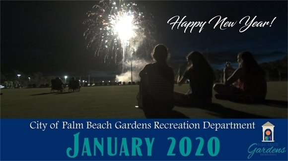 City of Palm Beach Gardens Recreation Department January 2020 E-Newsletter. Happy New Year!