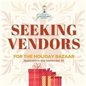 Seeking vendors for the Holiday Bazaar. Applications due September 30.