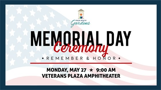 memorial day ceremony. remember and honor. monday, may 27th at 9:00 am at veterans plaza amphitheater