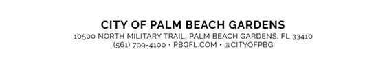 city of palm beach gardens, 10500 north military trail, palm beach gardens, fl 33410. (561) 799-4100. pbgfl.com. @cityofpbg.