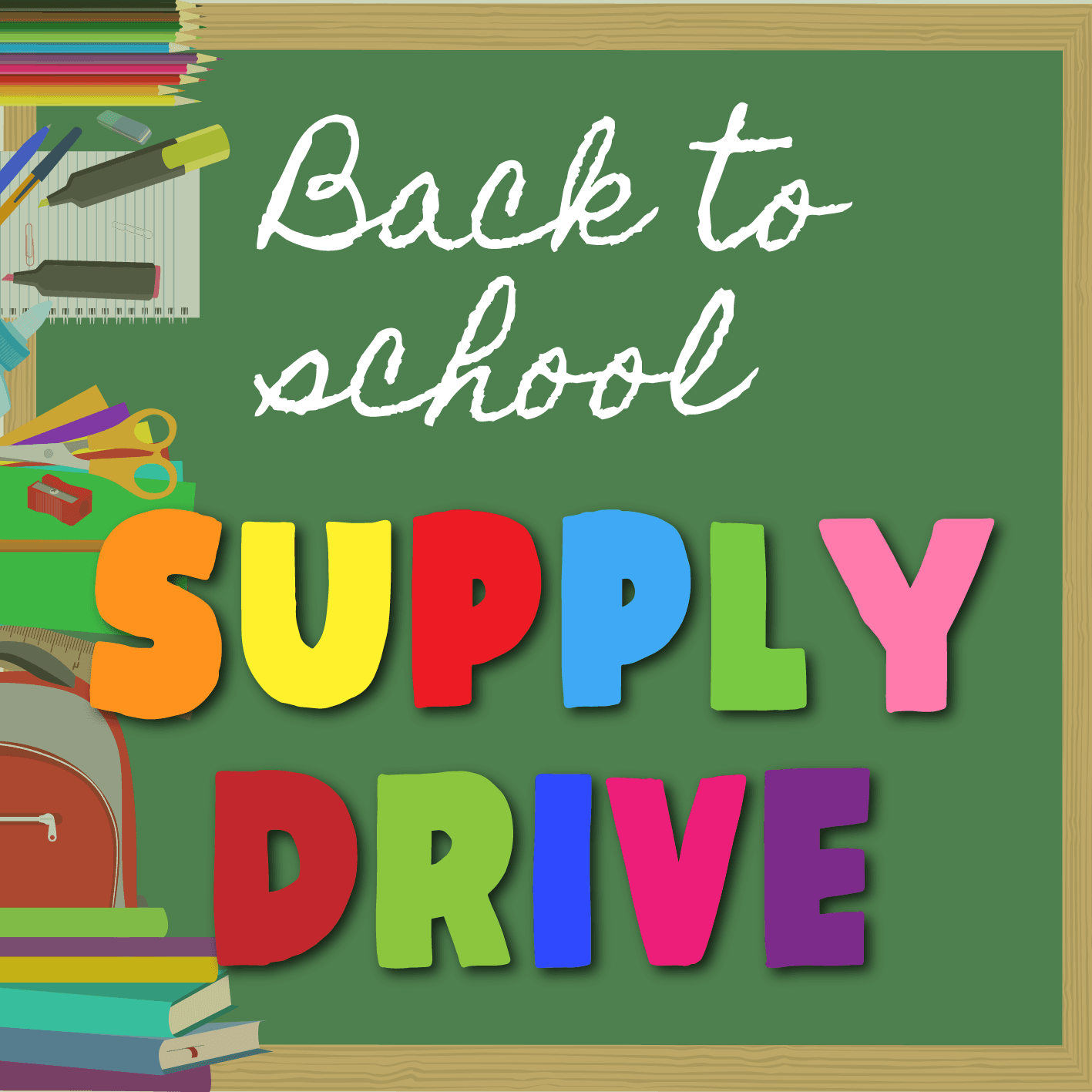2019 School Supply Drive, August 14 through September 20. Link to full details.