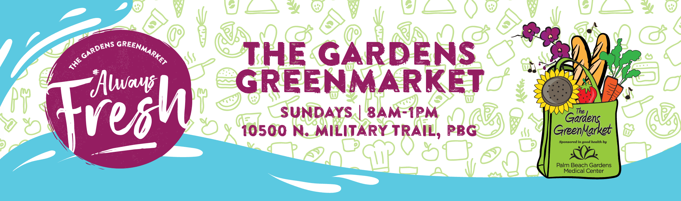 The Gardens GreenMarket, Always Fresh, Sundays 8am-1pm, 10500 N. Military Trail, sponsored in good h