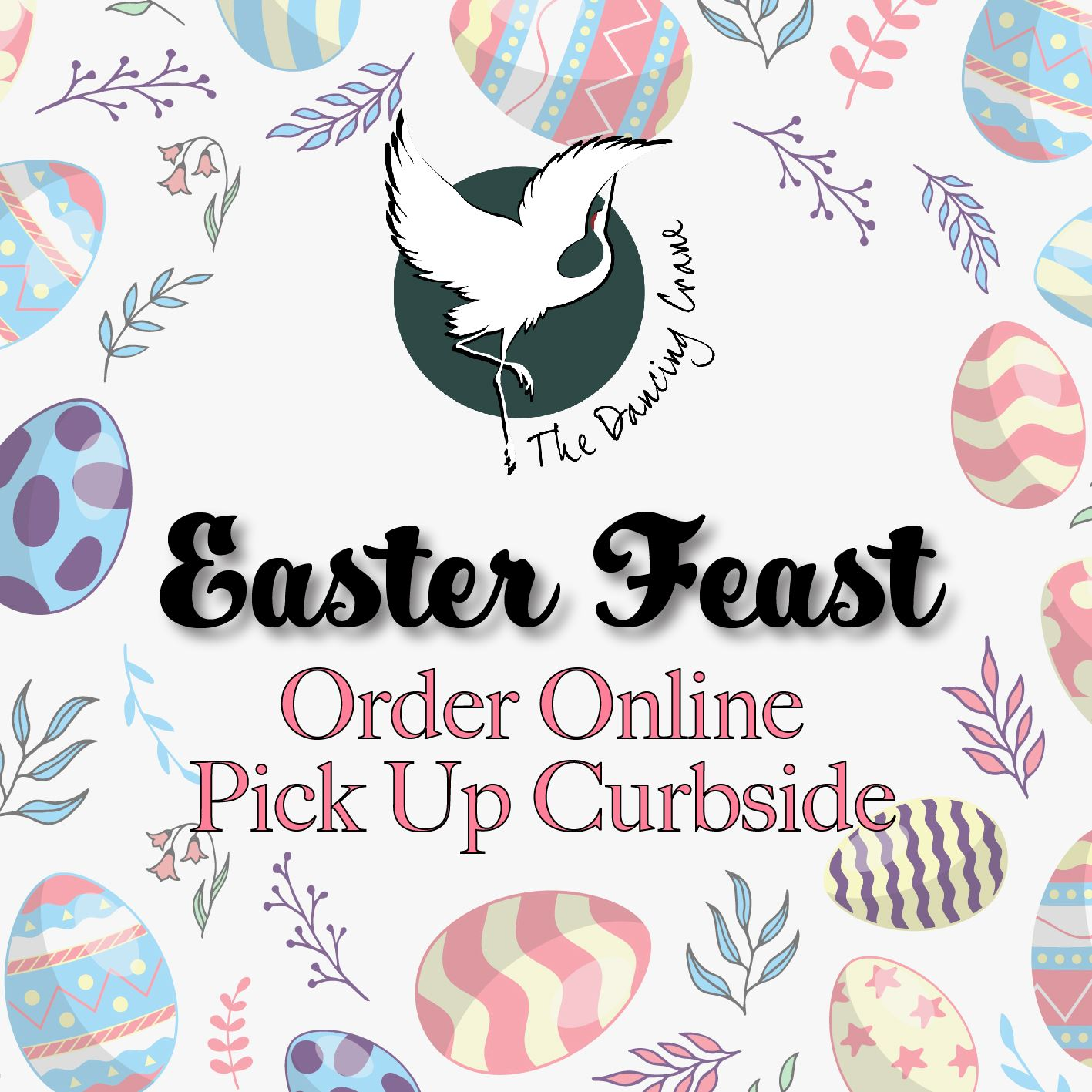 Order your Easter Feast for curbside pick up this Sunday!