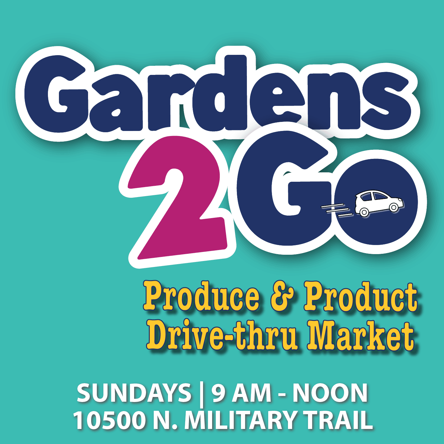 Gardens 2 Go Drive-thru Market on Sundays from 9 a.m. to noon at 10500 N. Military Trail.
