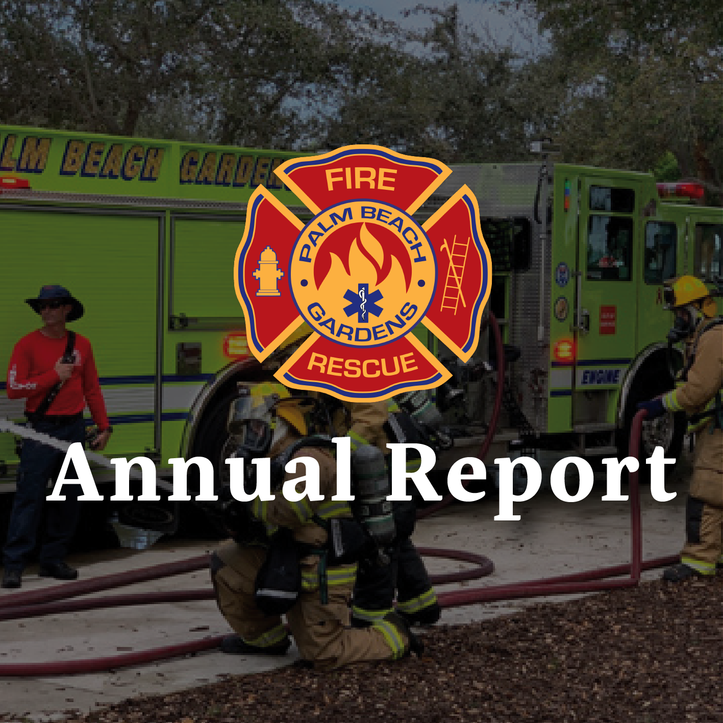 Palm Beach Gardens Fire Rescue. Annual Report.