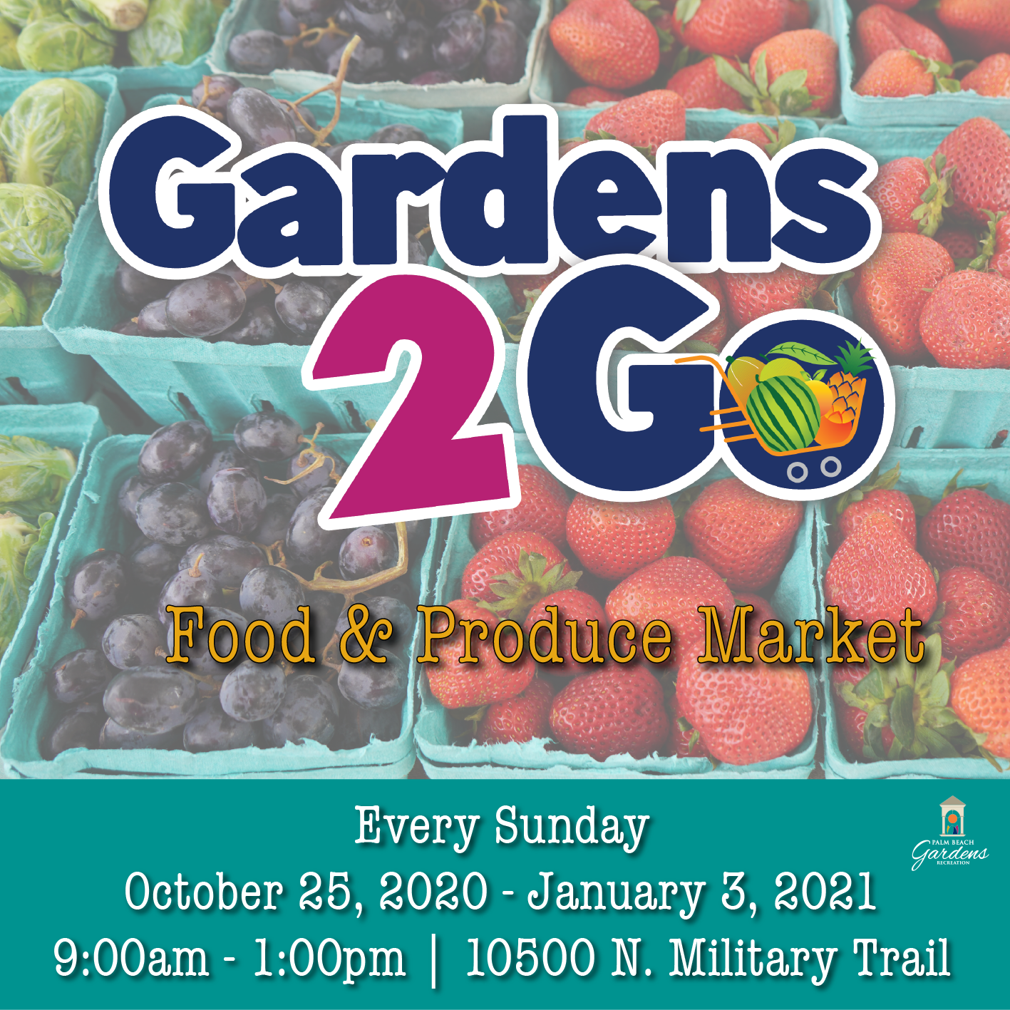 Gardens 2 Go Food & Produce Market. Sundays, Oct. 25 thru Jan 3. 9am to 1pm.