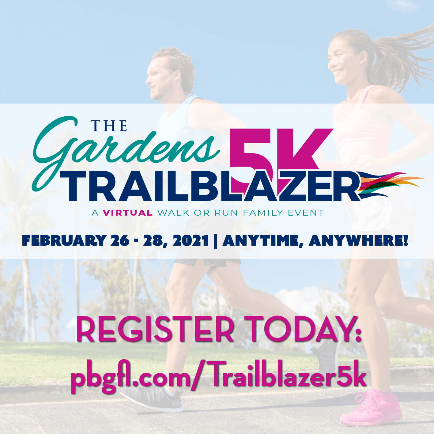 The Virtual Gardens Trailblazer. Feb. 26th-28th. Anytime, anywhere. Register today.