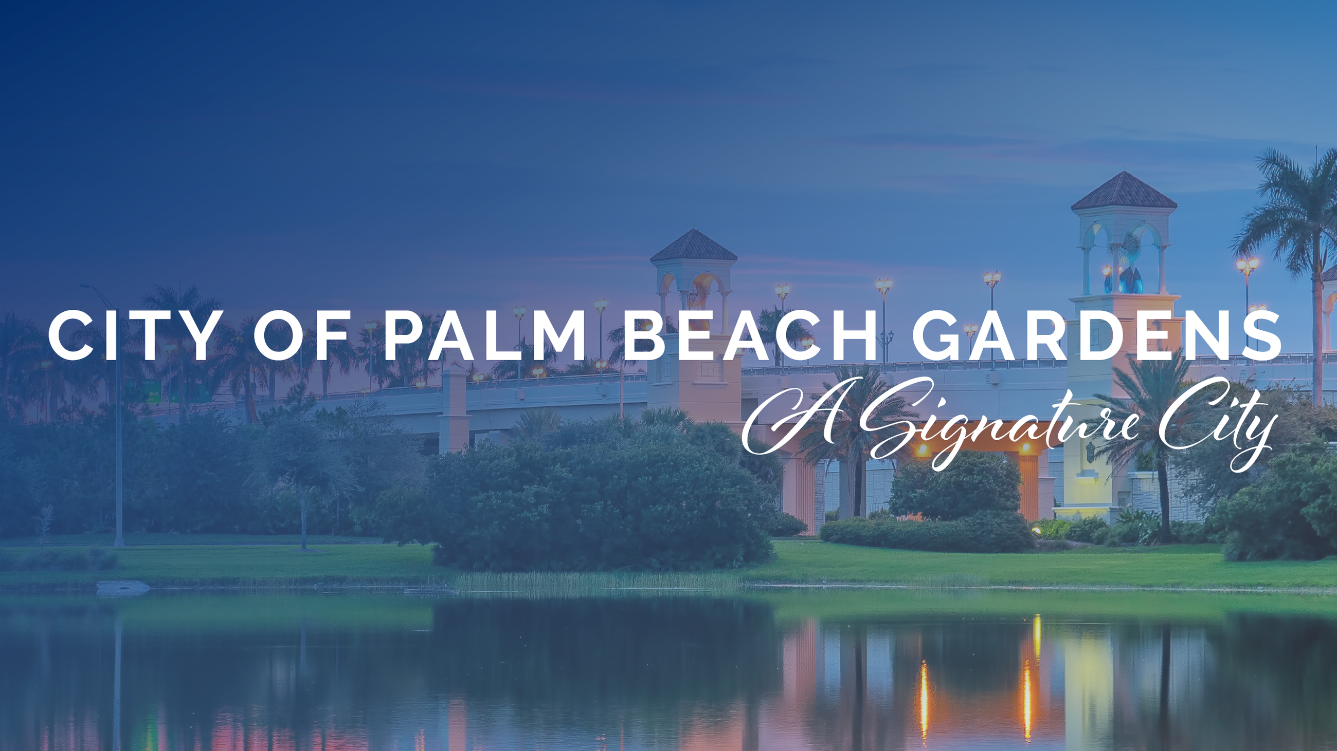 City of Palm Beach Gardens A Signature City
