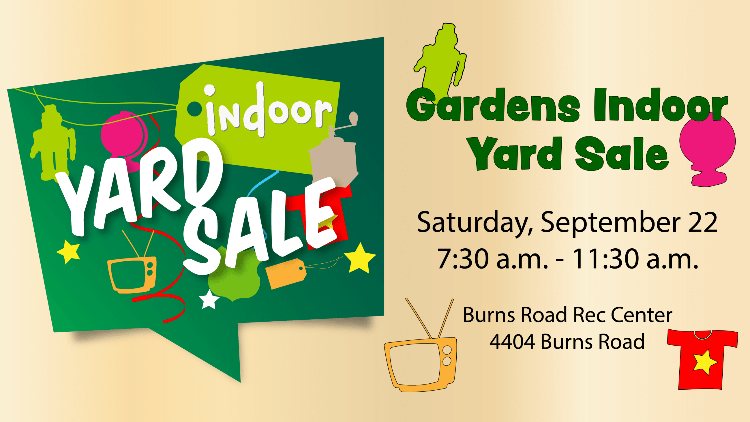 graphic reading Gardens Indoor Yard Sale September 22nd 7:30 a.m. to 11:30 a.m.