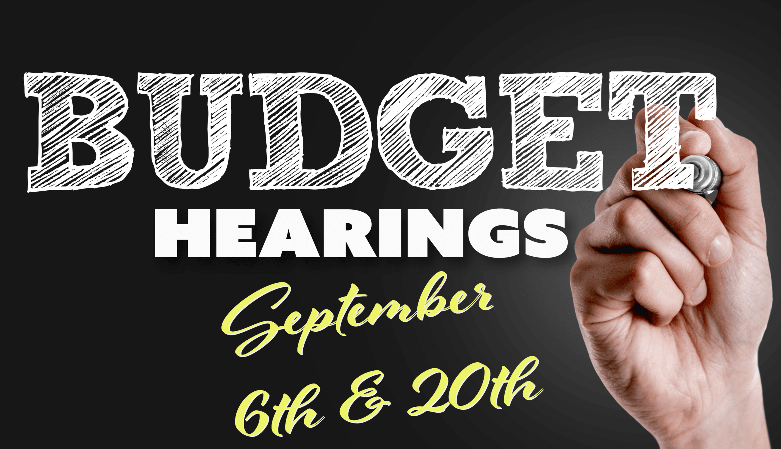 Budget Hearings September 6th and 20th
