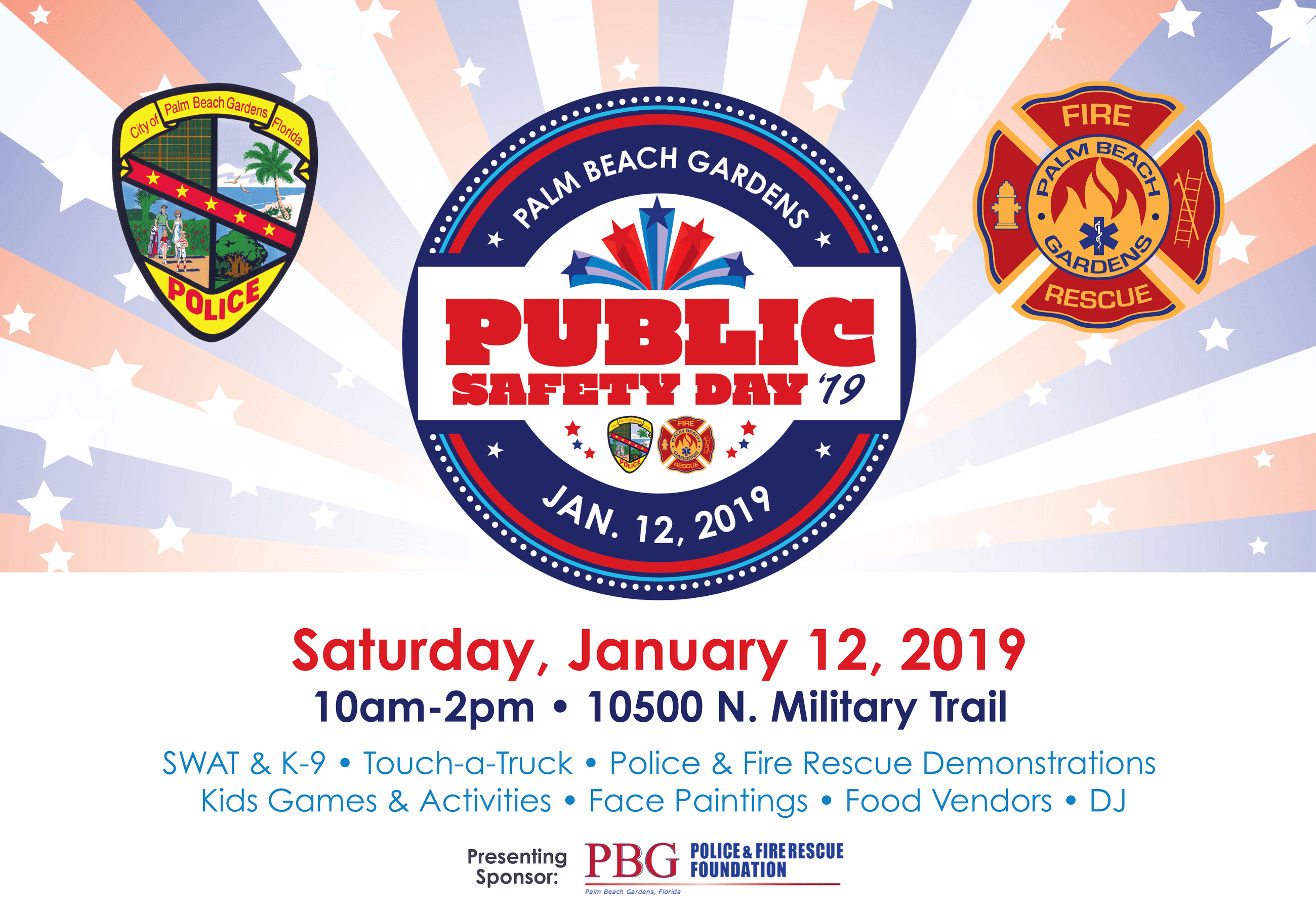 2019 Public Safety Day is on Saturday January 12, 2019 from 10am to 2pm at 10500 N. Military Trail